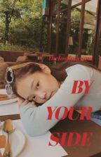 By Your Side - Jennie Kim x Female Reader by bpincorrects