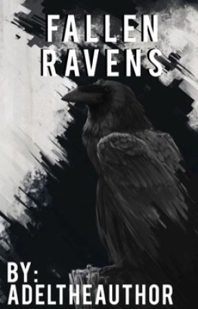 Fallen Ravens by AdeltheAuthor
