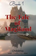The Tales of Magiland by Chibiimo