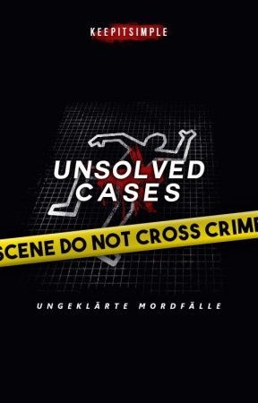 Unsolved Cases: Ungeklärte Mordfälle by _keepitsimple