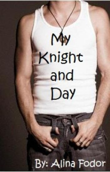 My Knight and Day