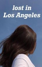 lost in Los Angeles by therisingpisces
