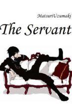 The Servant by MatsuriUzumaki
