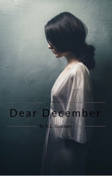 Dear December (Letters Of Change Series Book 1) (Currently being edited) by Kassilassie