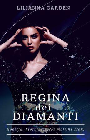 Regina di Diamante - Kobieta, która przejęła mafijny tron. by Lilianna_Garden