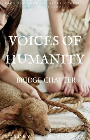 Final Chapters: Voices of Humanity by stpolishook