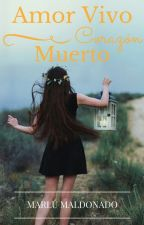Amor vivo corazón muerto by MarluMaldonado