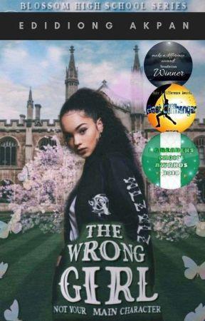 Blossom High School Series: THE WRONG GIRL (A Nigerian-Themed Novel) [✔]  by Eddy622