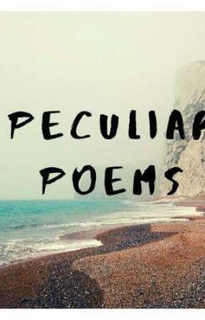 Peculiary Poems by MichaelGaseb67