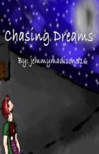 Chasing Dreams by jemmymadison316