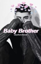 Baby Brother « Zianourry Zayn centric♡ by -Dysfunctional