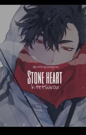 STONE HEART. / k.tetsurou by prettyboiimagines
