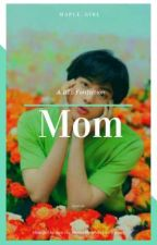 Mom (Seokjin-centric) by Maple_Girl26