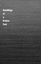 Ramblings of a Broken Soul by brokenramblings