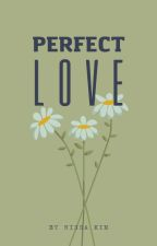 Perfect Love by 92nniissaa