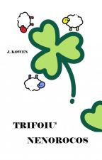 Trifoiu' Nenorocos by jkowen8