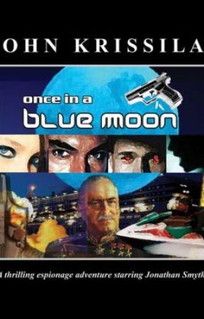 Once in a Blue Moon - A Jonathan Smythe Adventure by JohnKrissilas