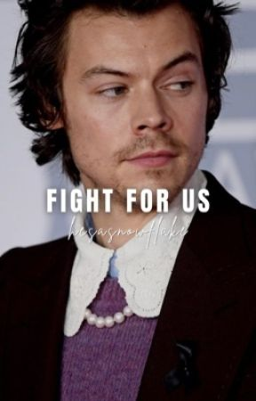 fight for us ↠ harry styles [b2] by hesasnowflake