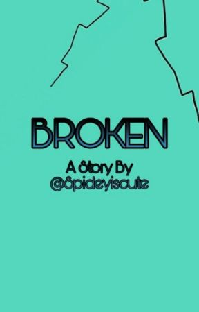 Broken (Fieldtrip Story) by Spideyiscute