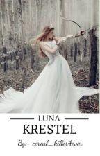 LUNA KRESTEL by AnonymousPoetRK