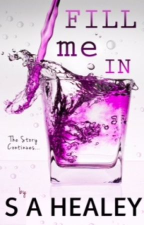 Fill Me In (The Liquid Series, #2) by sahealey