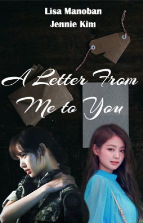 A LETTER FROM ME TO YOU (JENLISA) by Entertain_me_slowly