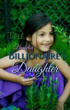 The Bachelor Billionaire's Daughter by JaneLeeMukami