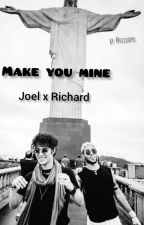 Make you mine ll Joel x Richard by fridaprl