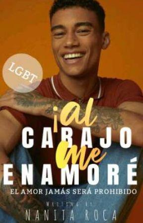 ¡Al carajo me enamoré! ✅ [LGBT] by x_UwU16_x