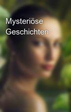 Mysteriöse Geschichten by Chiaras_Leseecke