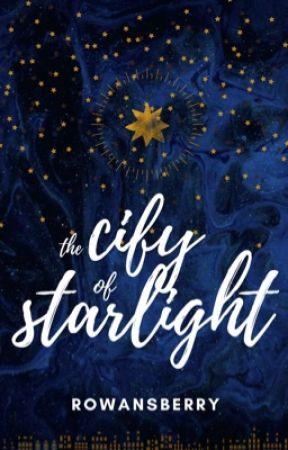 The City of Starlight  by rowansberry