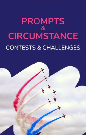 Prompts and Circumstance - Contests and Challenges by AmbassadorsUK