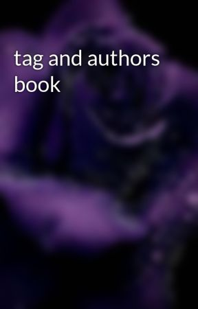 tag and authors book by preciousjade2612