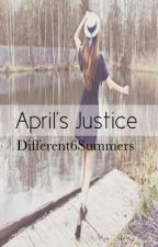 April's Justice by Different6Summers
