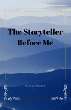 The Storyteller Before Me by chilip08write