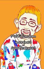 Multifandom  preferences/ imagines by stranger_pilot_011