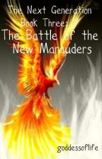 The Next Generation Book Three: The Battle of the New Marauders [WA 's 2011] by goddessoflife
