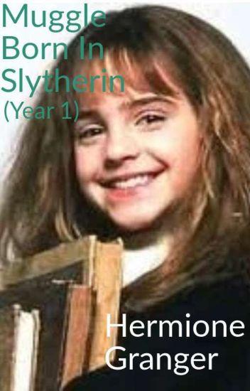 Muggle Born In Slytherin (Book 1)