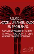 RELATO 1: AZAZEL, UN ÁNGEL CAÍDO EN PROBLEMAS. by azlokart