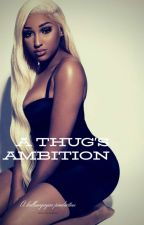 A Thug's Ambition by kallmeyayaa