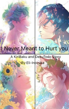 I Never Meant To Hurt you (KiriBaku and DekuTodo by PokeRWBYmon