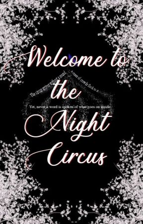Welcome to the Night Circus by KitKatxK