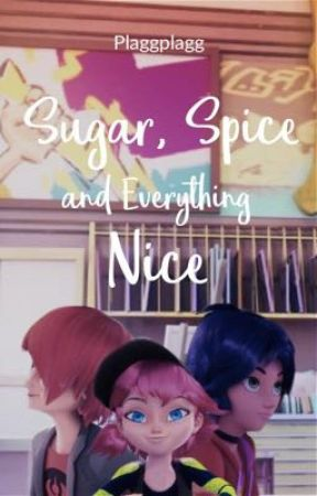Sugar, Spice and Everything Nice by Plaggplagg