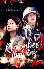 Remember That Day | JenLisa by leehan_xx