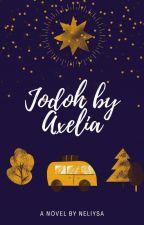 JODOH By Axelia by Neliyssaa