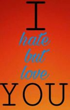 I Hate But Love You by CiarianaMontefalco
