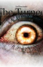 The Turned - The Immune (Book 3) by JyeTrawinski