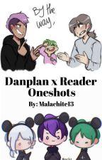 Danplan x Reader by ImJustIndecisive