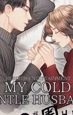 Rebirth Entertainment: My Cold Gentle Husband  by Irishmeeeh
