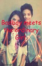 Badboy meets the Ordinary girl. ♥ [KathNiel] by Kaizaaaaa